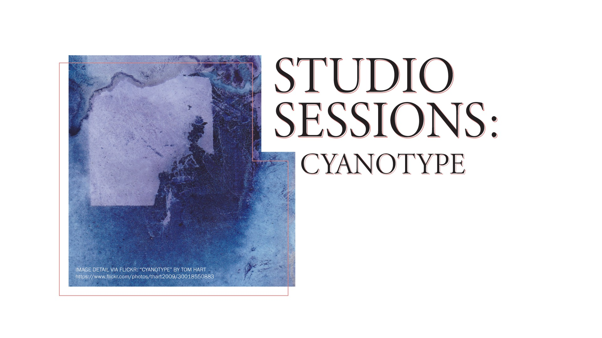 """A blue image with the text, """"Studio Sessions: Cyanotype."""""""